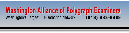 Washington Alliance of Polygraph Examiners - Washington's Largest Lie Detection Network